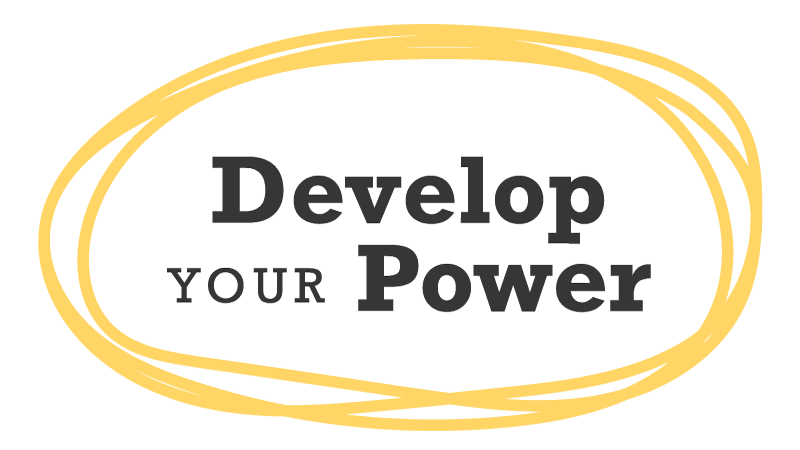 Develop Your Power
