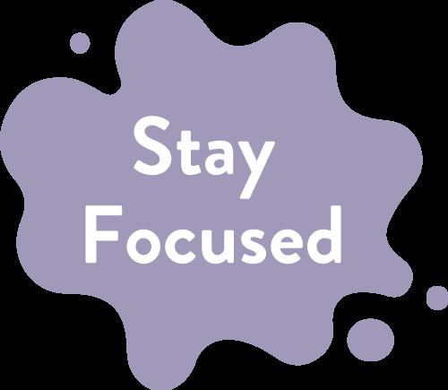Stay Focused